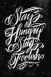 Stay hungry stay foolish by Two Arms Inc.