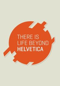 There is life beyond Helvetica