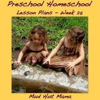 Preschool Homeschool, Week 25, Age 3 - Mud Hut Mama