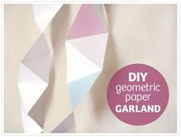 DIY Geometric Paper Garland (link goes to actual DIY)