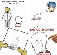 Bad kid- Lol Jaja