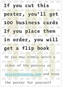 Poster, business card, flip book idea. You have to watch the video.